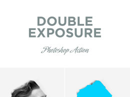 双曝光效果PS动作插件 Double Exposure Photoshop Action